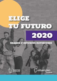 Elije tu futuro 2020<br/> Grados y estudios superiores