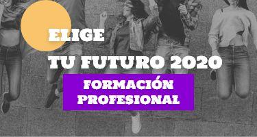 ELIGE TU FUTURO 2020 - FORMACIóN PROFESIONAL